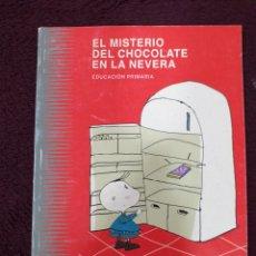 Libros de segunda mano: EL MISTERIO DEL CHOCOLATE EN LA NEVERA. Lote 180904241
