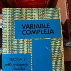 Libros de segunda mano: VARIABLE COMPLEJA. TEORÍA Y 640 PROBLEMAS RESUELTOS. Lote 181779982