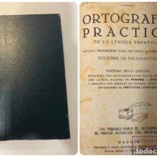 Libros de segunda mano: ORTOGRAFIA PRACTICA DE LA LENGUA ESPAÑOLA. LUIS MIRANDA. MADRID, 1955. PAGS: 376. Lote 183008750