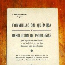 Libros de segunda mano: PRIETO CANTERO, S. FORMULACIÓN QUÍMICA Y RESOLUCIÓN DE PROBLEMAS : (CON ALGUNAS CUESTIONES FÍSICAS Y. Lote 183382416