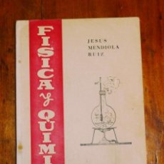 Libros de segunda mano: MENDIOLA RUIZ, JESÚS. FÍSICA Y QUÍMICA. CUARTO CURSO. Lote 183382553