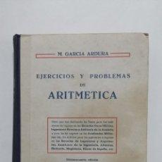 Libros de segunda mano: EJERCICIOS Y PROBLEMAS DE ARITMETICA. M. GARCIA ARDURA. MADRID 1955. TDK426. Lote 183417113