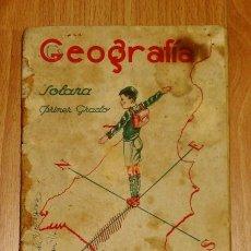 Libros de segunda mano: SOLANA, EZEQUIEL. NOCIONES DE GEOGRAFÍA. PRIMER GRADO. Lote 183457130