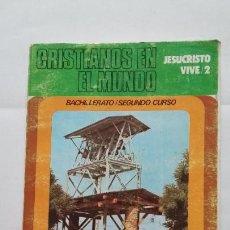 Libros de segunda mano: CRISTIANOS EN EL MUNDO. JESUCRISTO VIVE 2 BACHILLERATO SEGUNDO CURSO. TDK407. Lote 183626241