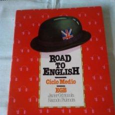 Libros de segunda mano: 100-LIBRO ROAD TO ENGLISH, CICLO MEDIO EGB, EDICCIONES SM, 1991. Lote 184148715