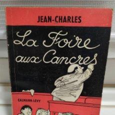 Libros de segunda mano: LA FOIRE AUX CANCRES. Lote 184210635