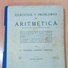 Libros de segunda mano: EJERCICIOS Y PROBLEMAS DE ARITMETICA. MANUEL GARCIA ARDURA. 1946. Lote 184715132