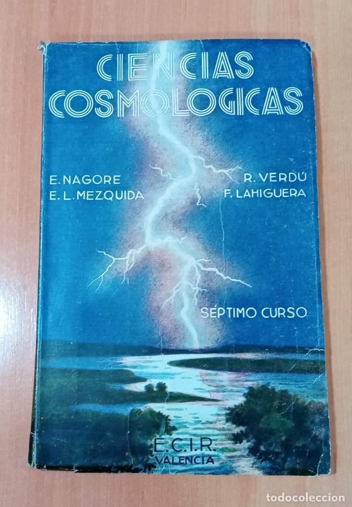 CIENCIAS COSMOLOGICAS SEPTIMO CURSO. ECIR VALENCIA. 1944 (Libros de Segunda Mano - Libros de Texto )
