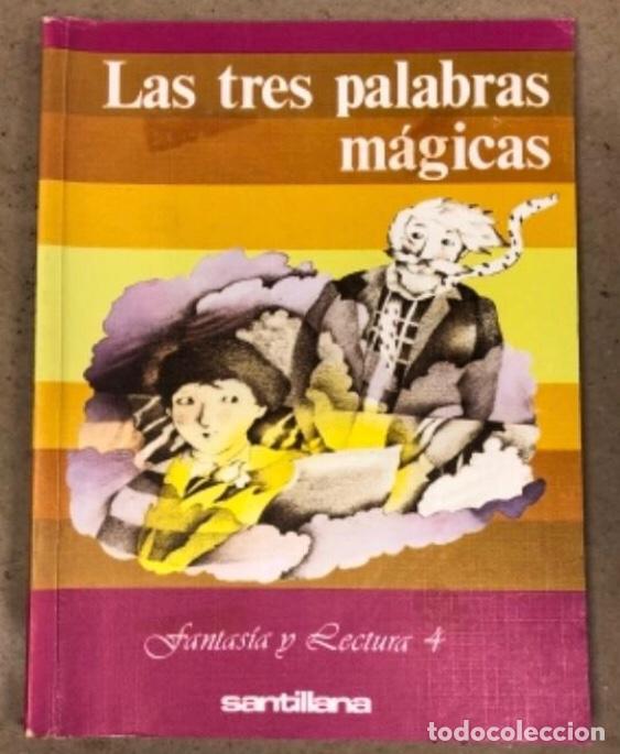 LAS TRES PALABRAS MÁGICAS. FANTASÍA Y LECTURA 4º EGB. SANTILLANA EDITORES 1983. (Libros de Segunda Mano - Libros de Texto )