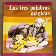 Libros de segunda mano: LAS TRES PALABRAS MÁGICAS. FANTASÍA Y LECTURA 4º EGB. SANTILLANA EDITORES 1983.. Lote 146558622