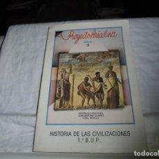 Libros de segunda mano: HISTORIA DE LAS CIVILIZACIONES 1º DE BUP.SEVERIANO MONTERO.J.ANTONIO SUAREZ.FIDEL SEVILLA.AKAL 1989. Lote 184910910