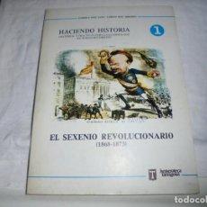 Libros de segunda mano: EL SEXENARIO REVOLUCIONARIO 1868-1873.HACIENDO HISTORIA MATERIAL Y PRACTICAS PARA ELABORACION DE TEM. Lote 185383590