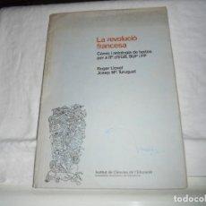 Libros de segunda mano: LA REVOLUCIO FRANCESA COMIC I ANTOLOGIA DE TEXTOS PER A 8ºD`EGB.BUP I FP.ROGER LLOVET Y JOSEP MªTURU. Lote 185887336