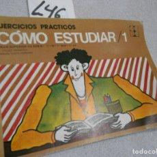 Libros de segunda mano: ANTIGUO LIBRO DE TEXTO - COMO ESTUDIAR (EJERCICIOS PRACTICOS). Lote 186157183