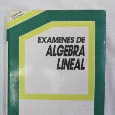 Libros de segunda mano: EXAMENES DE ALGEBRA LINEAL. PROBLEMAS RESUELTOS. EDI UNIVERSIDAD. Lote 186273742