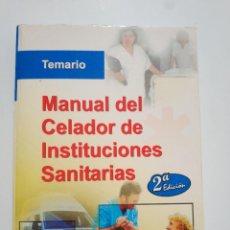 Libros de segunda mano: MANUAL DEL CELADOR DE INSTITUCIONES SANITARIAS 2ª EDICION. Lote 186308055