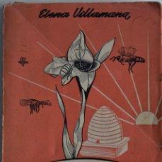 Libros de segunda mano: EL ARROYO DE LA MIEL - ELENA VILLAMANA - DICTADOS, LECTURAS,... - IMPRESO EN ZARAGOZA AÑO ?. Lote 186334341