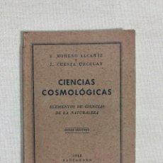 Libros de segunda mano: CIENCIAS COSMOLÓGICAS, CURSO SEGUNDO, SANTANDER 1942. Lote 187182450