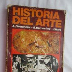 Libros de segunda mano: HISTORIA DEL ARTE- A. FERNÁNDEZ/ E. BARNECHEA/ J. HARO - VICENS-VIVES BARCELONA 1980.. Lote 187514303