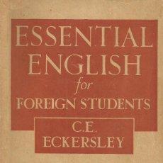Libros de segunda mano: ESSENTIAL ENGLISH FOR FOREIGN STUDENTS. BOOK IV. C.E. ECKERSLEY. Lote 187529001