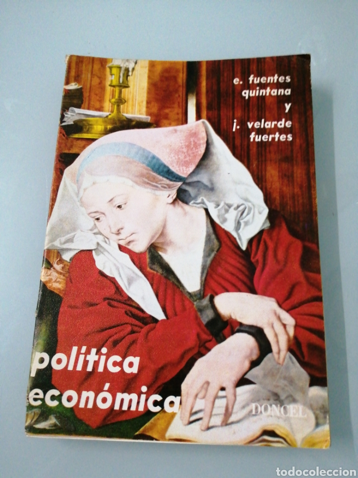 POLÍTICA ECONÓMICA. E. FUENTES QUINTANA. I. VELARDE FUERTES. SEXTO DE BACHILLER. 1972. ED. DONCEL. (Libros de Segunda Mano - Libros de Texto )