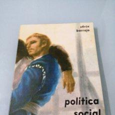 Livros em segunda mão: POLITICA SOCIAL. EFRÉN BORRAJO. 1973. ED. DONCEL.. Lote 188747111