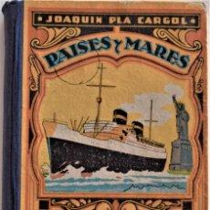 Libros de segunda mano: PAISES Y MARES (TERCER MANUSCRITO) POR JOAQUIN PLA CARGOL - EDICIÓN AÑO 1962 - DALMAU CARLES. Lote 188835298