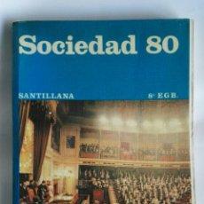 Libros de segunda mano: SOCIEDAD 80 8° EGB SANTILLANA. Lote 189213921