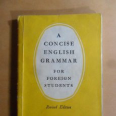 Libros de segunda mano: A CONCISE ENGLISH GRAMMAR FOR FOREIGN STUDENTS - C.E. ECKERSLEY - LONGMAN - 1969. Lote 189423152