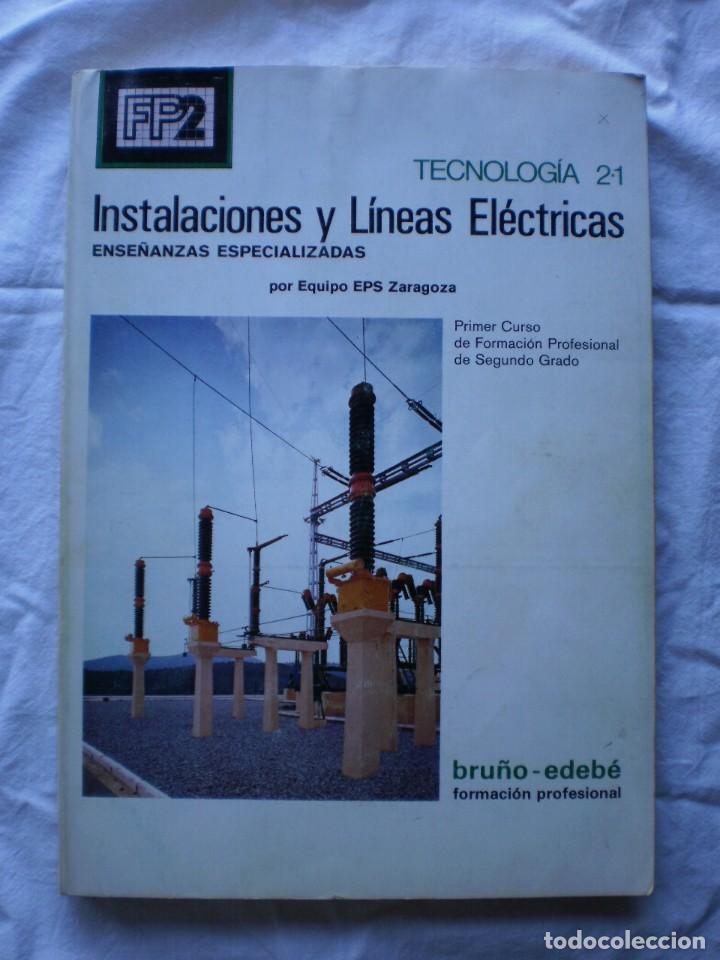 INSTALACIONES Y LINEAS ELECTRICAS. FP 2. TECNOLOGIA 2-1 (Libros de Segunda Mano - Libros de Texto )
