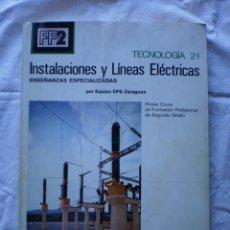 Libros de segunda mano: INSTALACIONES Y LINEAS ELECTRICAS. FP 2. TECNOLOGIA 2-1. Lote 189471168
