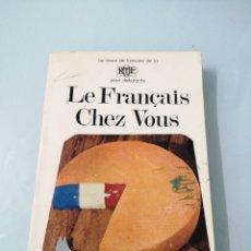 Libros de segunda mano: LE FRANCAIS CHEZ VOUS. LE COURS DE FRANCAIS DE LA RTF POUR DEBUTANTS. ED. ALHAMBRA.. Lote 190081155
