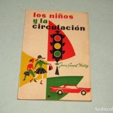 Libros de segunda mano: ANTIGUO LIBRO DE ESCUELA LOS NIÑOS Y LA CIRCULACIÓN. Lote 190212938