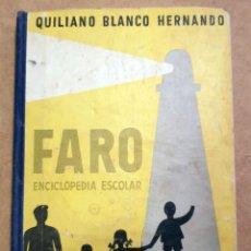 Libros de segunda mano: ENCICLOPEDIA ESCOLAR 1963 ( FARO) - EDITORIAL SANCHES RODRIGO - PLASENCIA - CACERES. Lote 59132095