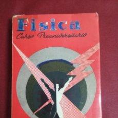Libros de segunda mano: FÍSICA. CURSO PREUNIVERSITARIO. 1961.. Lote 190778938