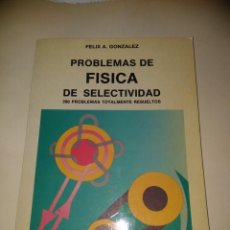 Libros de segunda mano: LIBRO TEXTO PROBLEMAS DE FÍSICA SELECTIVIDAD TOTALMENTE RESUELTOS . Lote 191356532