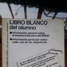 Libros de segunda mano: LIBRO BLANCO DEL ALUMNO BUP 86 - 87 INBAD. Lote 191699195