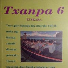 Libros de segunda mano: TXANPA 6 : EUSKARA / JOXE ERZIBENGOA OTAEGI , PATXI EZKIAGA LASA... MADRID: BRUÑO ARGITALETXEA, 1991. Lote 191880101
