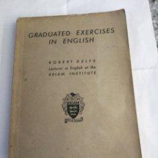 Libros de segunda mano: GRADUATED EXERCISES IN ENGLISH. ROBERT DELFS. BRIAM INSTITUTE. 1959. AGARTHIS PRESS.. Lote 192907918
