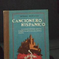 Libros de segunda mano: CANCIONERO HISPÁNICO - ANTONIO MICHAVILA. 1949. Lote 193114536