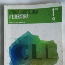 Libros de segunda mano: LENGUA CASTELLANA Y LITERATURA 1 BACHILLERATO PROYECTO ARGOS. Lote 193770140