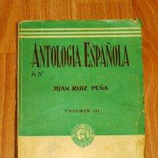 Libros de segunda mano: RUIZ PEÑA, JUAN. ANTOLOGÍA ESPAÑOLA. VOLUMEN III. Lote 194120130