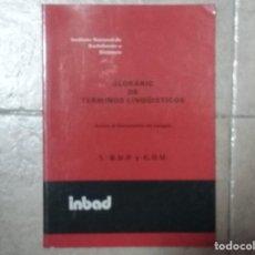 Libros de segunda mano: GLOSARIO DE TÉRMINOS LINGÜÍSTICOS. ANEXO AL DOCUMENTO DE LENGUA. 1º B.U.P - C.O.U 1991 (INBAD). Lote 194186448