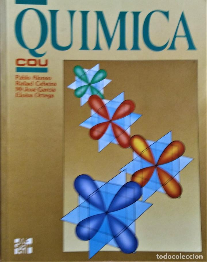 QUIMICA - C.O.U. - PABLO ALONSO / RAFAEL CEBEIRA / Mª JOSÉ GARCIA / ELOISA ORTEGA - MCGRAW-HILL (Libros de Segunda Mano - Libros de Texto )