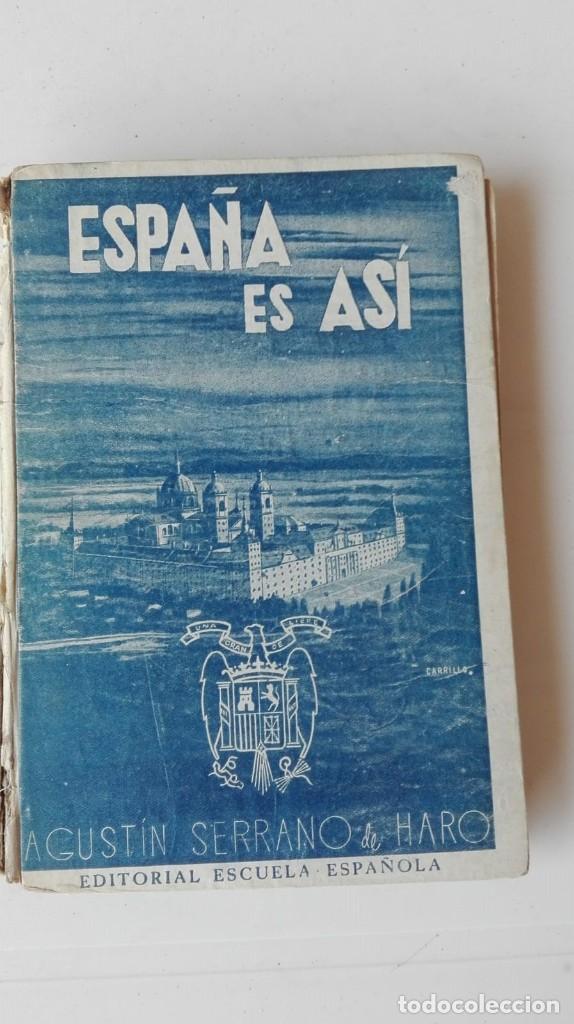 ESPAÑA ES ASÍ. AUTOR: AGUSTÍN SERRANO DE HARO (Libros de Segunda Mano - Libros de Texto )