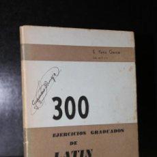 Libros de segunda mano: 300 EJERCICIOS GRADUADOS DE LATÍN. REVÁLIDA DE GRADO ELEMENTAL.. Lote 194281298