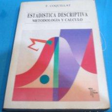 Libros de segunda mano: ESTADISTICA DESCRIPTIVA, METODOLOGIA Y CALCULO. Lote 194281652