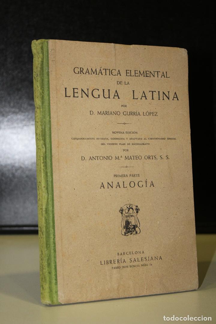 GRAMÁTICA ELEMENTAL DE LA LENGUA LATINA. PRIMERA PARTE. ANALOGÍA. (Libros de Segunda Mano - Libros de Texto )