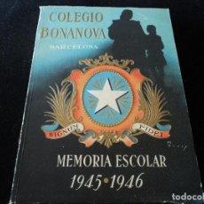 Libros de segunda mano: MEMORIA ESCOLAR COLEGIO DE NTRA. SRA. DE LA BONANOVA 1945 - 1946. Lote 194371400