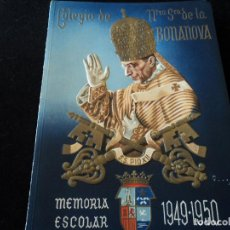 Libros de segunda mano: MEMORIA ESCOLAR COLEGIO DE NTRA. SRA. DE LA BONANOVA 1949 - 1950. Lote 194372095